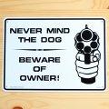 看板/プラサインボード 犬より主人に注意 Never Mind The Dog/Beware Of Owner